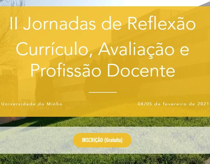 II Jornadas de reflexão – Currículo, Avaliação e Profissão Docente-Evento Online (Zoom)-Instituto de Educação da Universidade do Minho