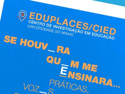 """Seminário EduPlaces 8 novembro - """"Programa Se Houvera Quem me Ensinara"""" - Instituto de Educação - Universidade do Minho"""