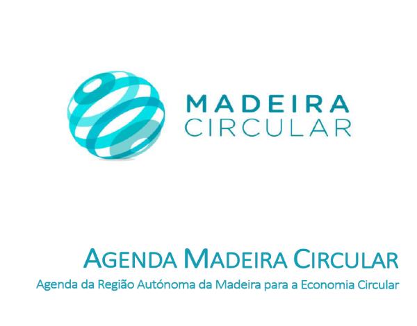 """Consulta Pública do Documento """"Agenda Madeira Circular"""""""