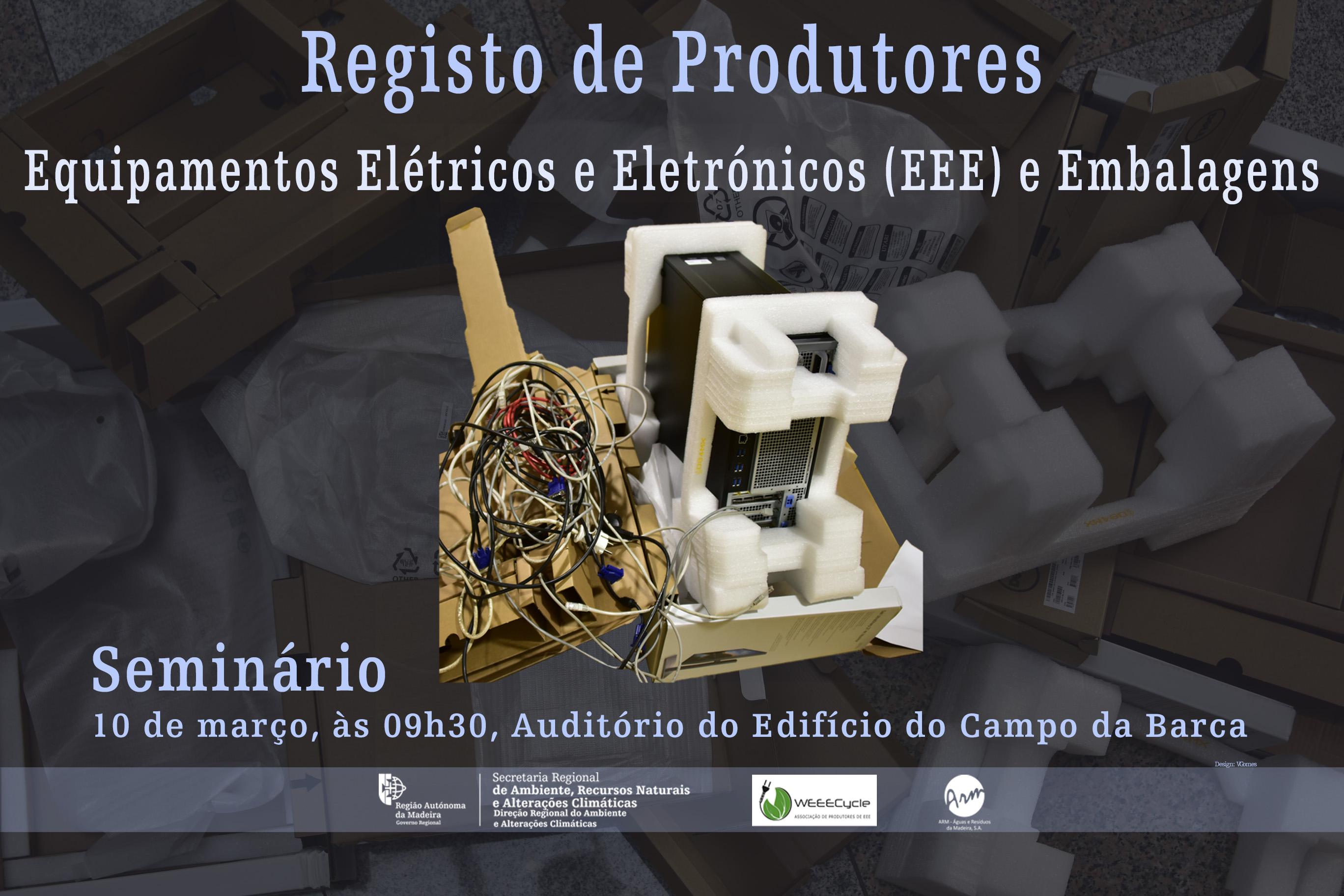 """Seminário """"Registo de Produtores de Equipamentos Elétricos e Eletrónicos (EEE) e de Embalagens"""""""