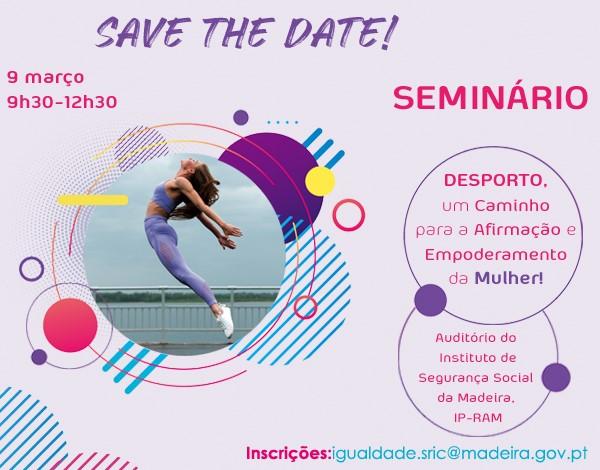 """Seminário """"Desporto- Um Caminho para a Afirmação e Empoderamento da Mulher!"""""""