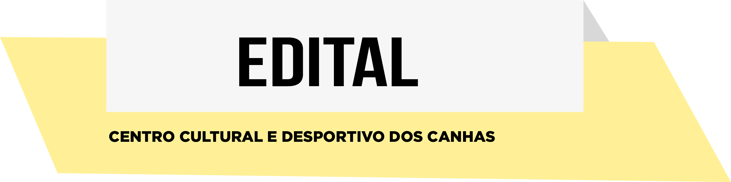 EDITAL- Centro Cultural e Desportivo dos Canhas