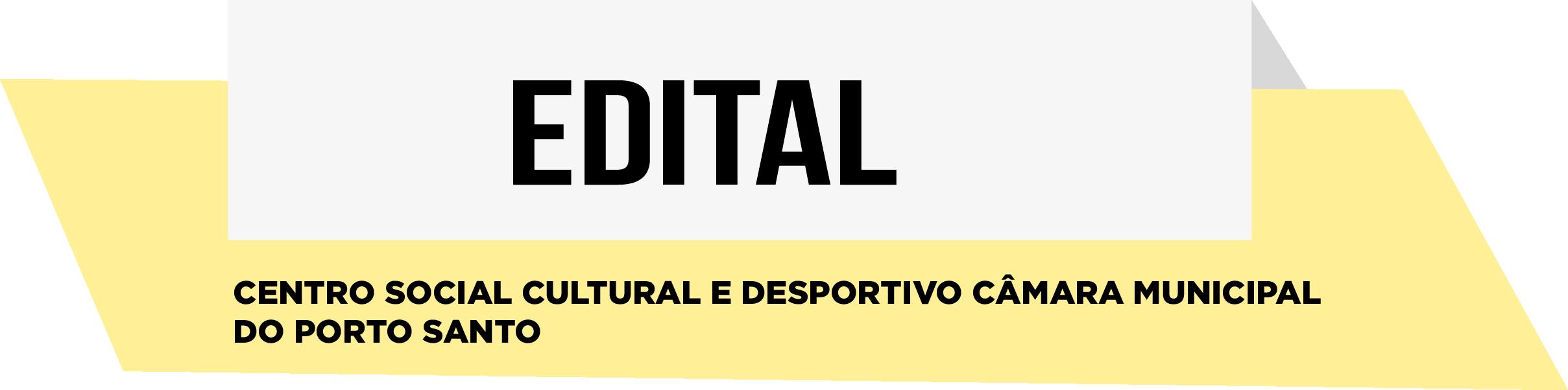 EDITAL-Centro Social Cultural e Desportivo Câmara Municipal do Porto Santo