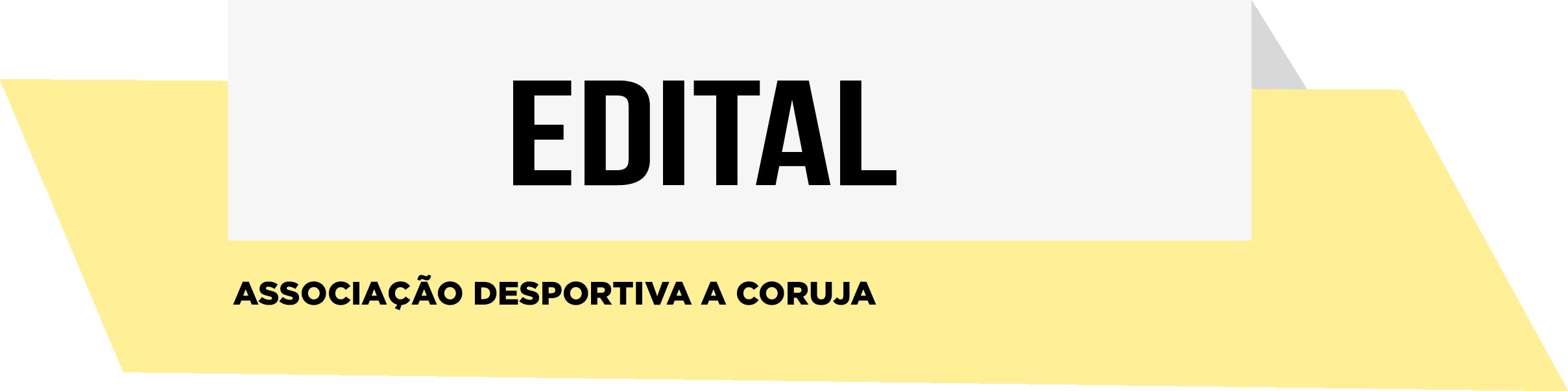 EDITAL- Associação Desportiva A Coruja