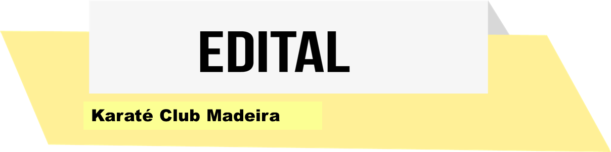 EDITAL- Karaté Club Madeira