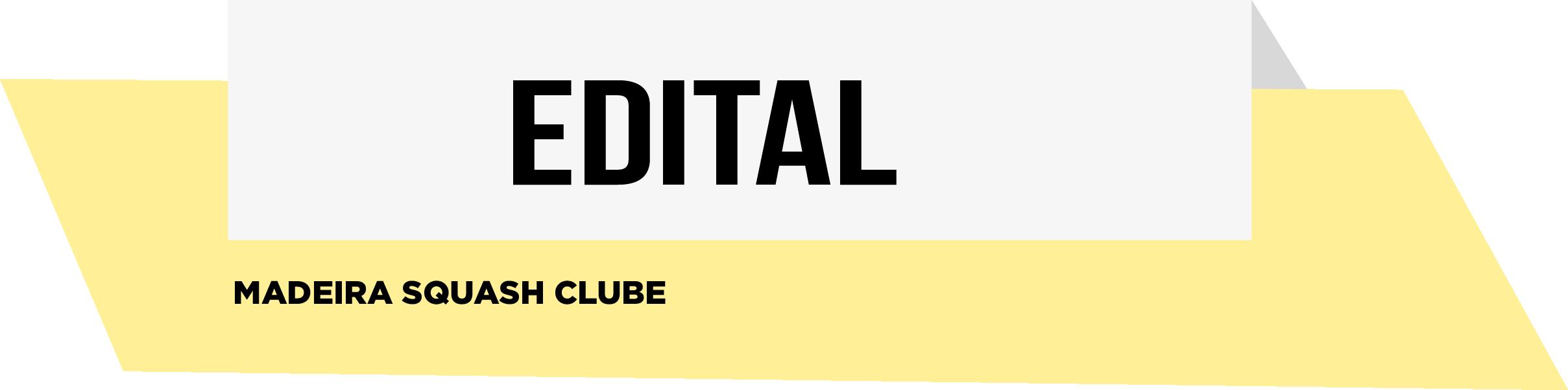 EDITAL- Madeira Squash Clube