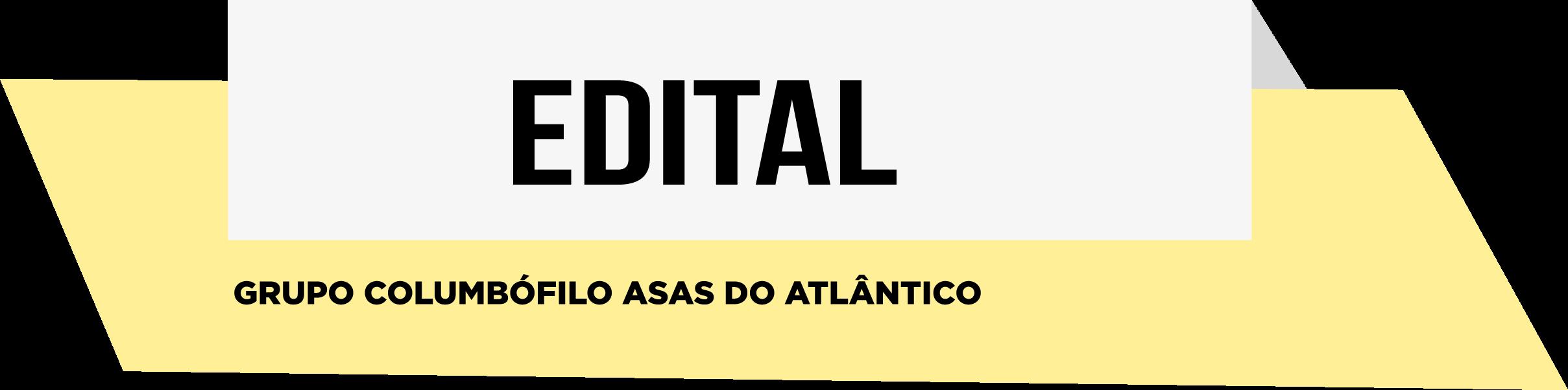 EDITAL- Grupo Columbofilo Asas do Atlântico