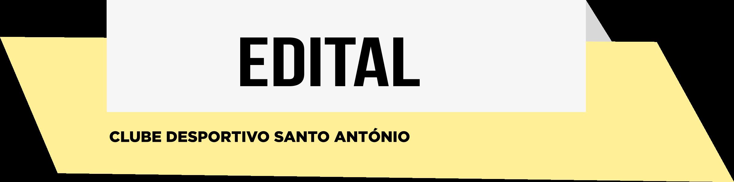 EDITAL- Clube Desportivo Santo António