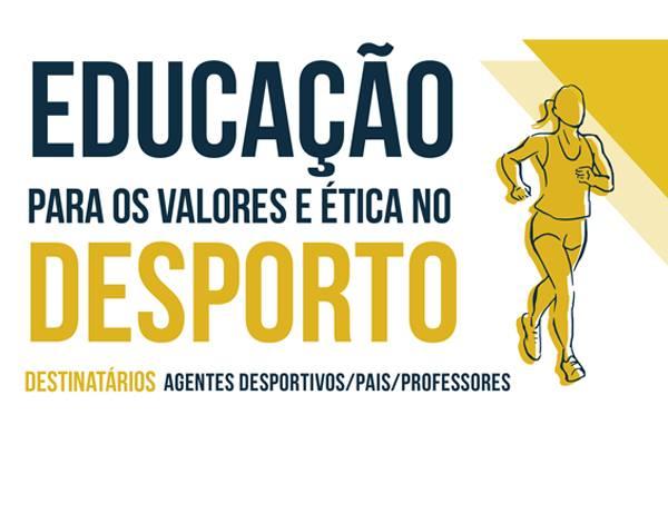 Formação : Educação para os Valores e Ética no Desporto