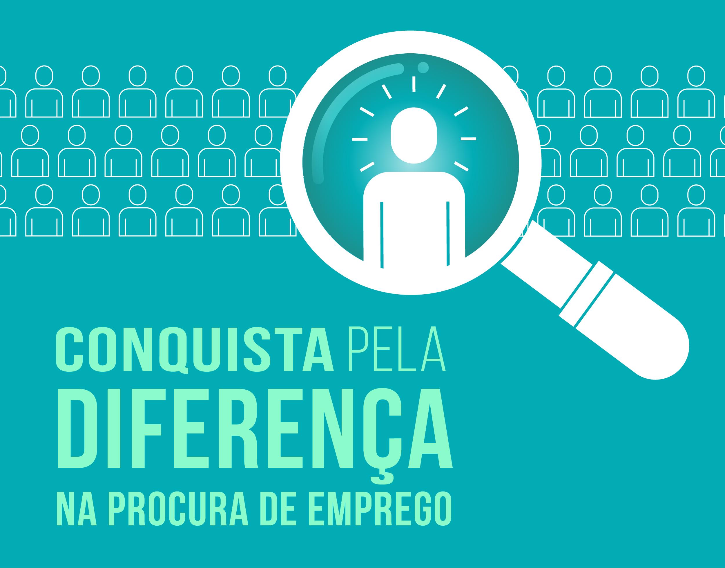 """""""Conquista pela Diferença na procura de emprego"""""""
