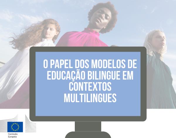 O papel dos modelos de educação bilingue em contextos multilingues