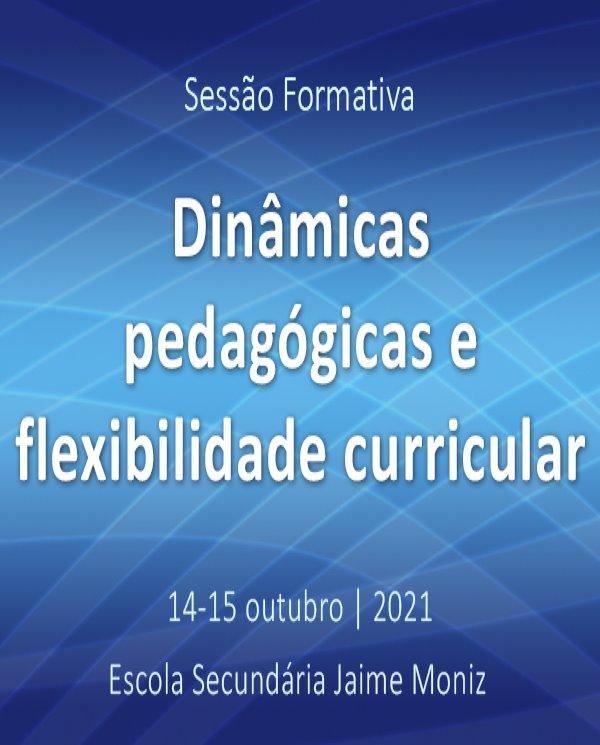 """Sessão formativa """"Dinâmicas pedagógicas e flexibilidade curricular"""""""