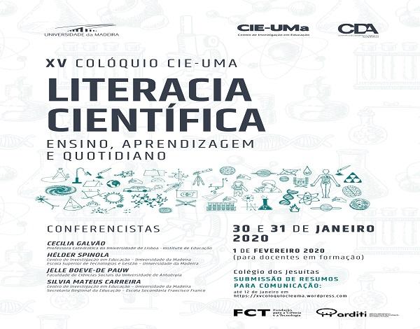 XV Colóquio do Centro de Investigação em Educação da Universidade da Madeira (CIE-UMa): Literacia Científica- Ensino, Aprendizagem e Quotidiano