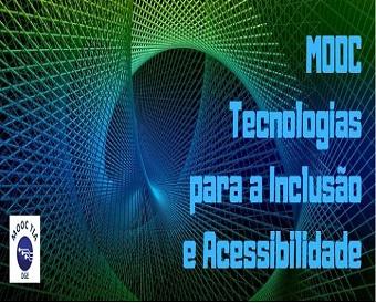 MOOC -  Tecnologias para a Inclusão e Acessibilidade