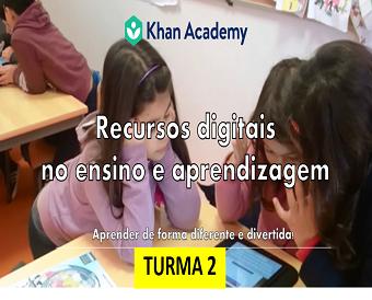 Khan Academy: recursos digitais para os 2.º e 3.º Ciclos do Ensino Básico e Ensino Secundário - Turma 2