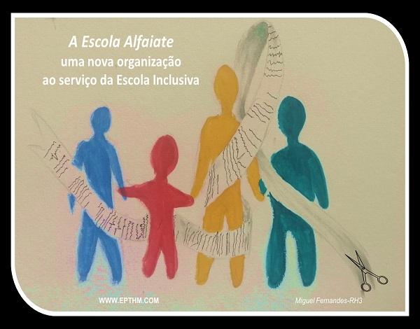 A Escola Alfaiate...uma nova organização ao serviço da Escola Inclusiva