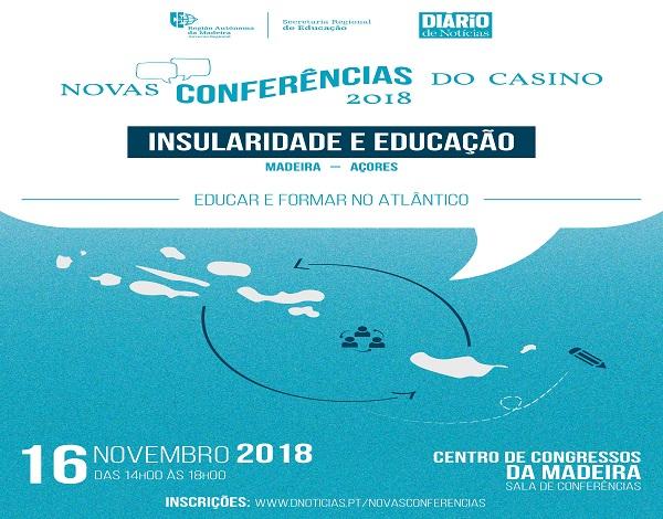 """Adiamento das Novas Conferências do Casino 2018 - """"Insularidade e Educação - Educar e Formar no Atlântico"""""""