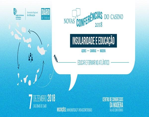 """Recalendarização das """"Novas Conferências do Casino 2018: Insularidade e Educação - Educar e Formar no Atlântico"""""""