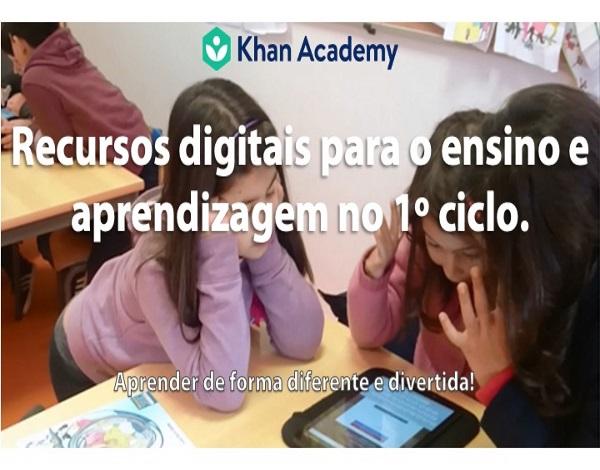 Workshops «Khan Academy: recursos digitais para o ensino e aprendizagem no 1º ciclo»