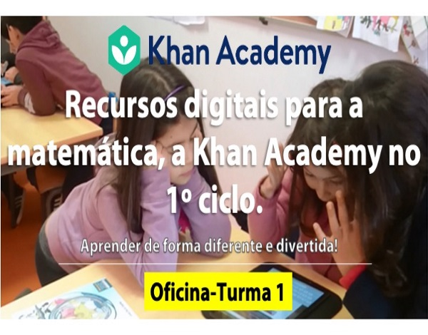 """Oficina de Formação """"Recursos digitais para a Matemática, a Khan Academy no 1.º ciclo»"""