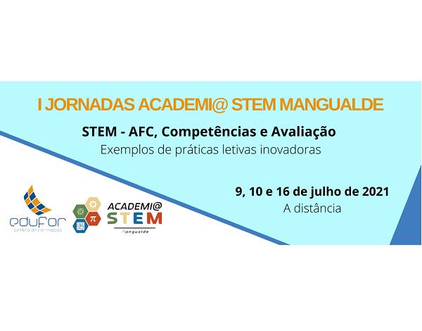 """""""1ªs Jornadas Academi@STEM Mangualde - AFC, Competências e Avaliação: Exemplos de práticas letivas inovadoras"""""""
