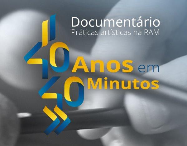 """Documentário """"40 anos em 40 minutos"""""""