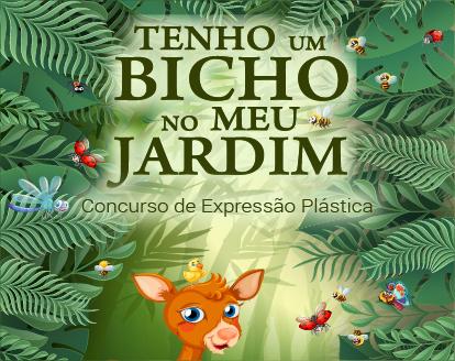 """XXI Concurso de Expressão Plástica """"TENHO UM BICHO NO MEU JARDIM"""""""