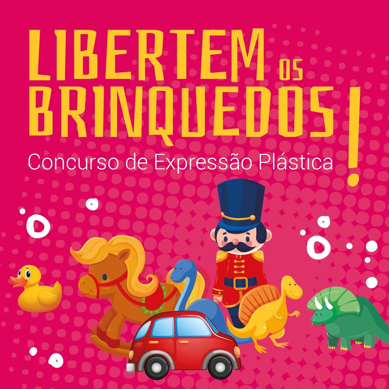 """Concurso de Expressão Plástica """"Libertem os brinquedos!"""""""
