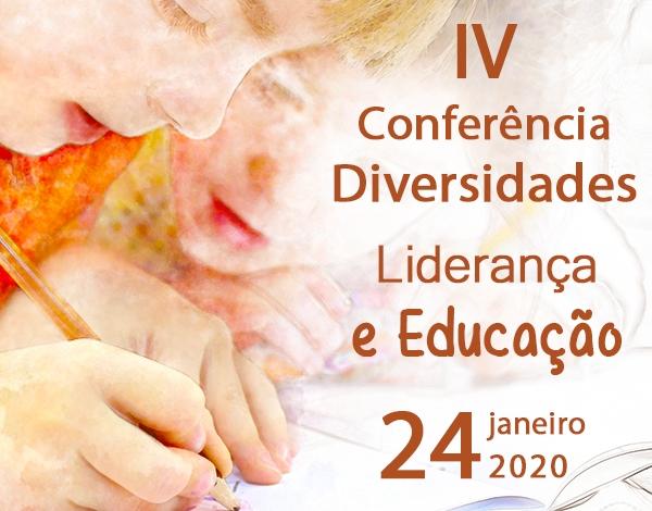 IV Conferência Diversidades - Liderança e Educação