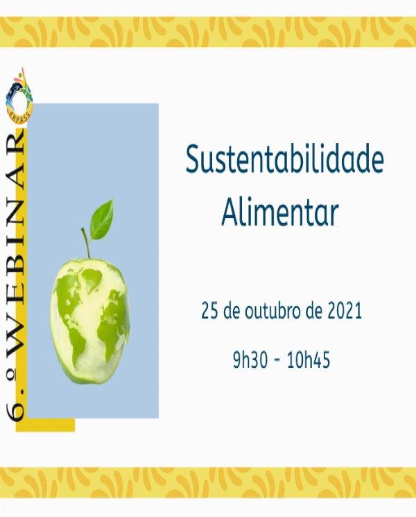 "6.º Webinar - ""Sustentabilidade Alimentar"""