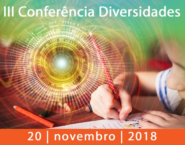 """""""III Conferência Diversidades - Inovação em Educação"""
