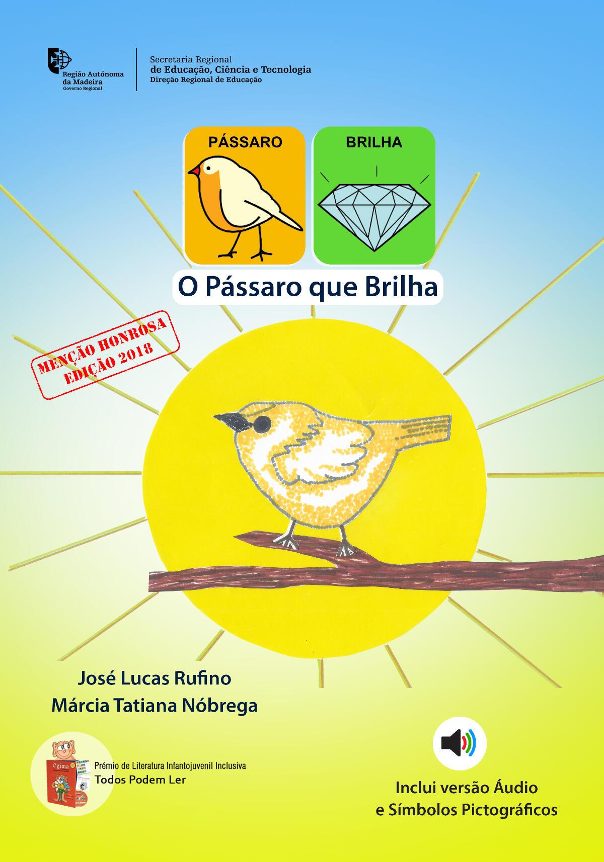 O Pássaro que Brilha - História Adaptada em Símbolos Pictográficos