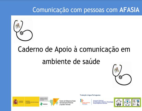 Caderno de Apoio à Comunicação em Ambiente de Saúde para Pessoas com Afasia