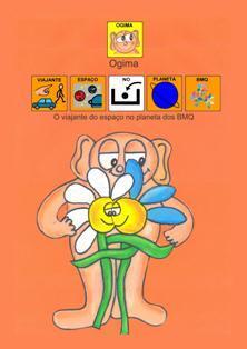 OGIMA - O viajante do espaço no planeta dos BMQ - História Adaptada em Símbolos Pictográficos