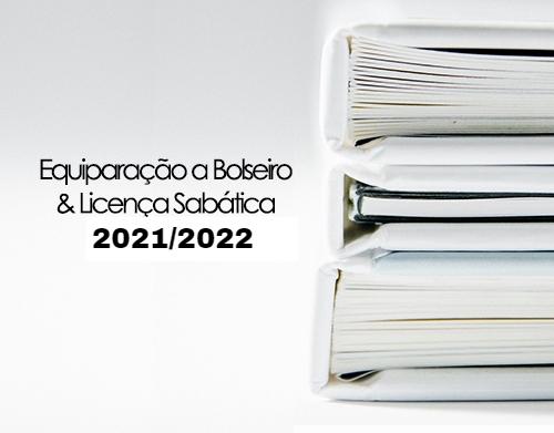 Equiparação a Bolseiro e Licença Sabática 2021/2022
