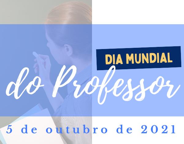 Dia Mundial do Professor 2021