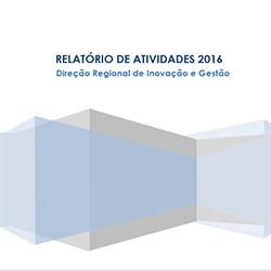 Relatório de Atividades 2016 da Direção Regional de Inovação e Gestão
