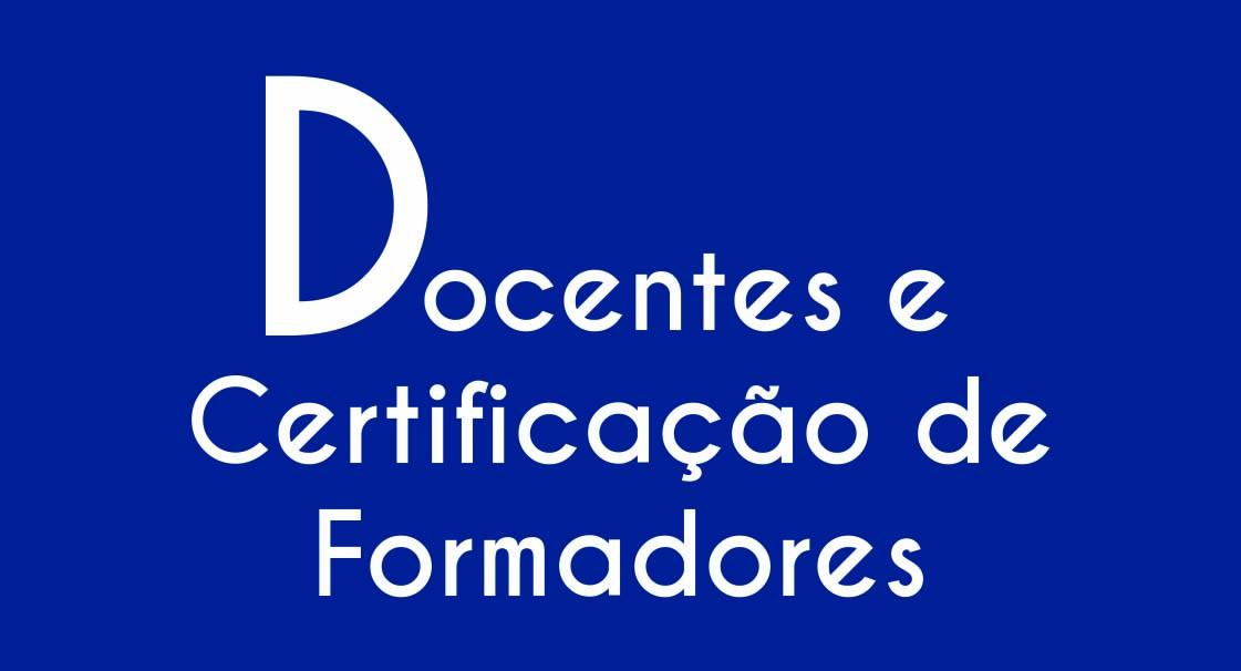 Docentes e Certificação de Formadores