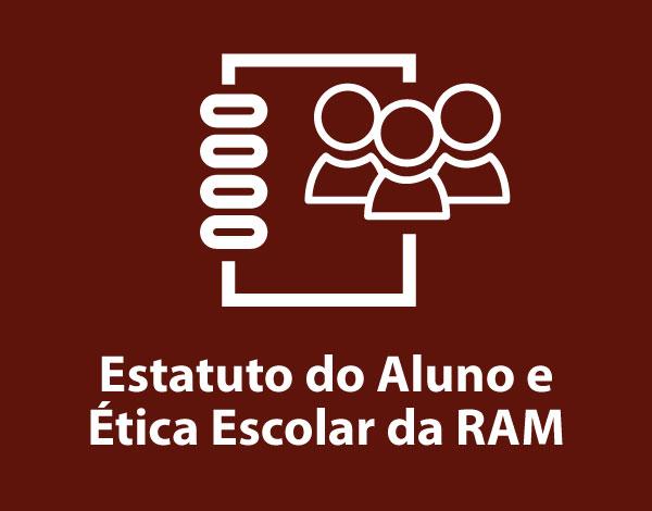 Estatuto do Aluno e Ética Escolar da RAM