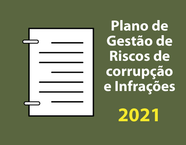 Plano de Gestão de Riscos de Corrupção e Infrações Conexas 2021