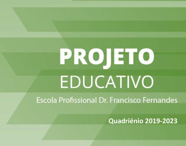 Projeto Educativo da Escola Profissional Dr. Francisco Fernandes