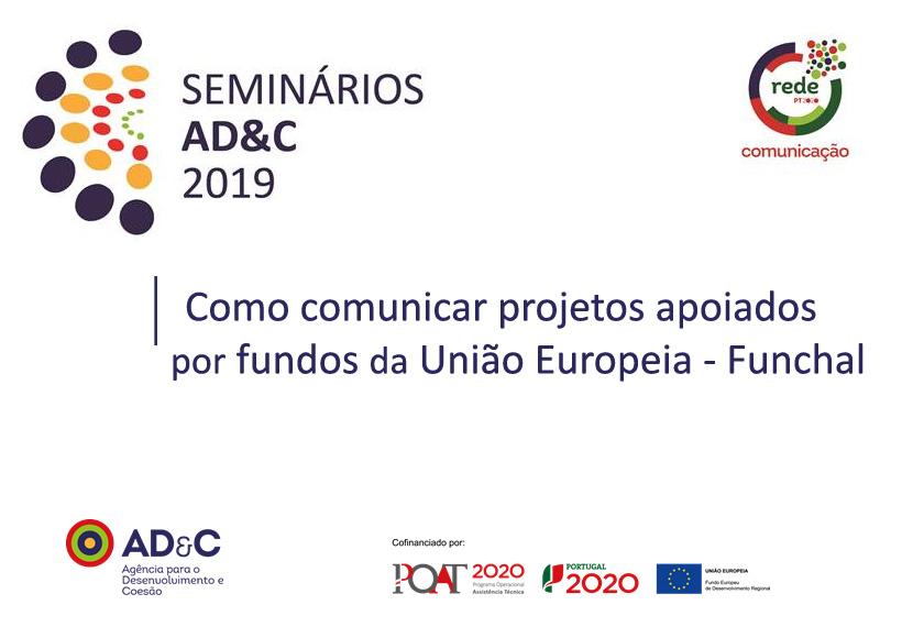 """Seminário - """"Como comunicar projetos apoiados por fundos da União Europeia"""""""