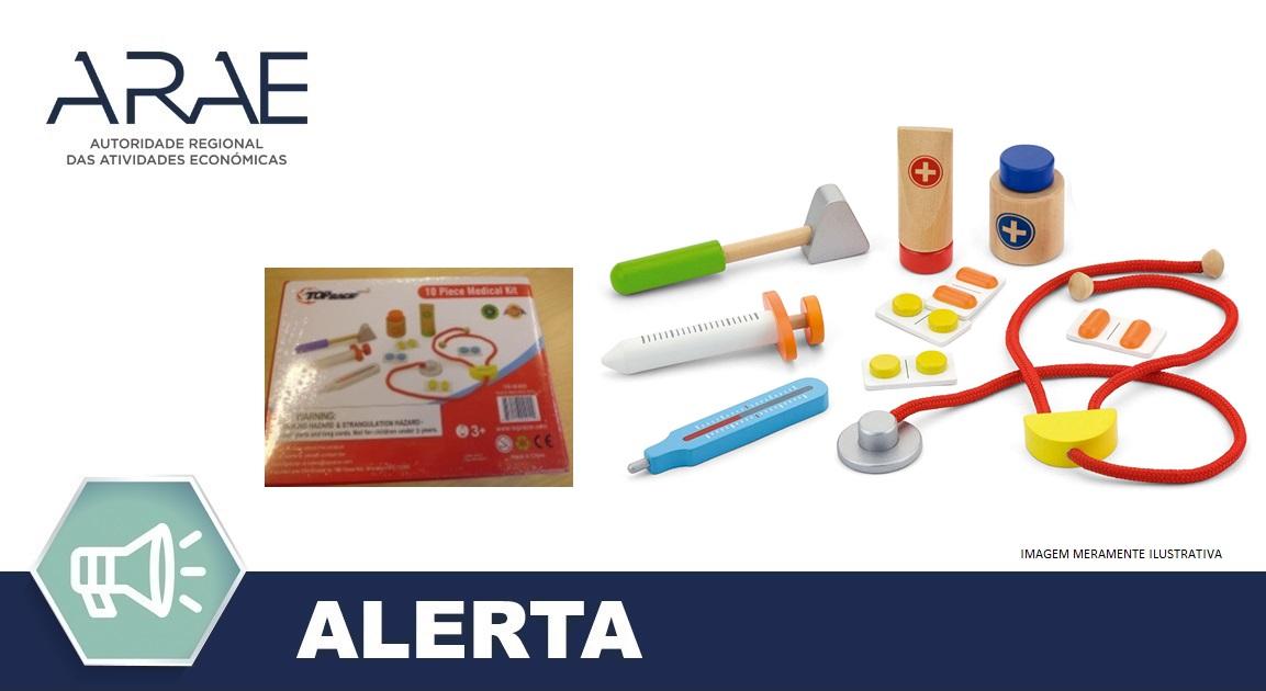 """Alerta ARAE – Brinquedo - """"Conjunto de artigos médicos"""