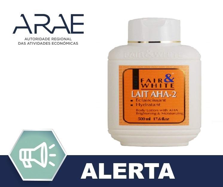 Retirada do mercado do produto cosmético - Lait AHA-2 da marca Fair & White