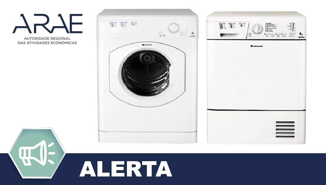 Alerta ARAE – Máquinas de Secar Roupa das marcas Hotpoint, Hotpoint-Ariston, Indesit e Creda