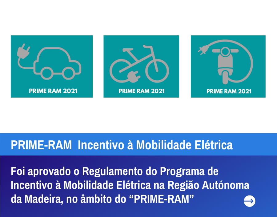 PRIME-RAM Incentivo à Mobilidade Elétrica 2021