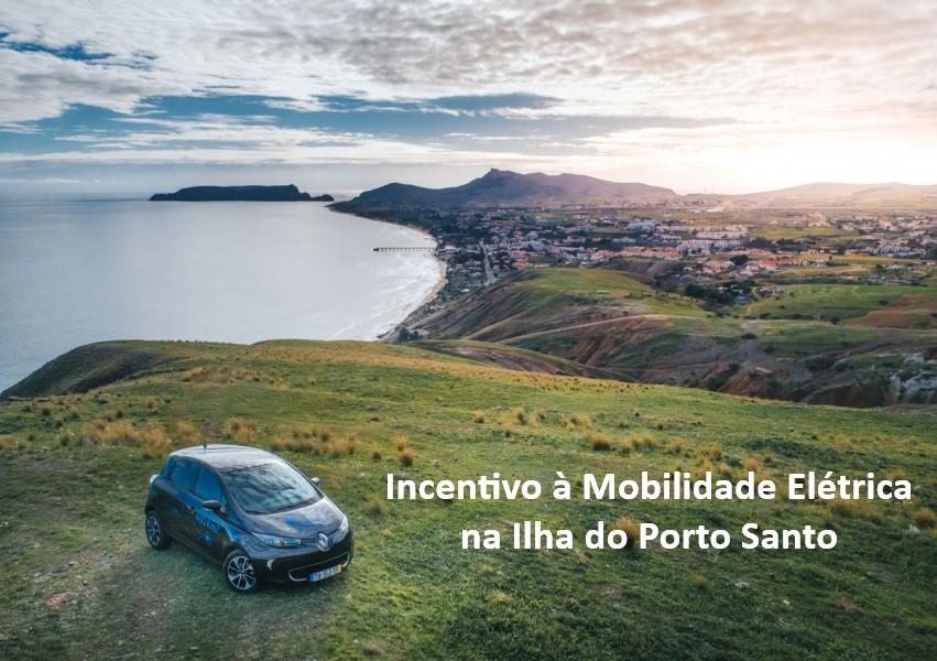Incentivo à Mobilidade Elétrica na Ilha do Porto Santo 2019 (Fechado)