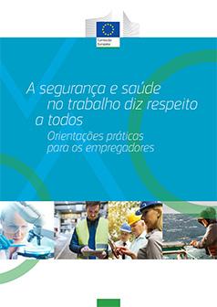 A Segurança e Saúde no Trabalho diz respeito a Todos – Orientações práticas para os empregadores