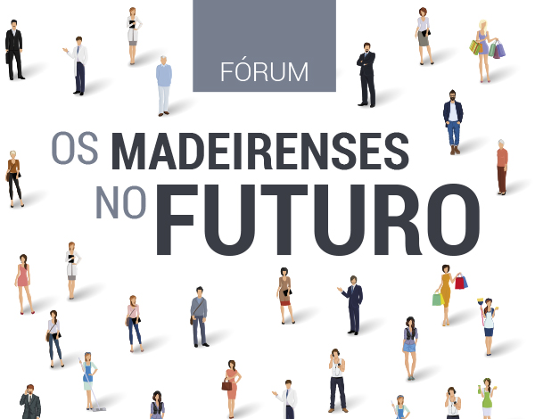 Fórum 'Os Madeirenses no Futuro' | 29 de março de 2019