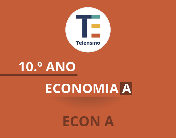10.º Ano – Economia A | TELENSINO